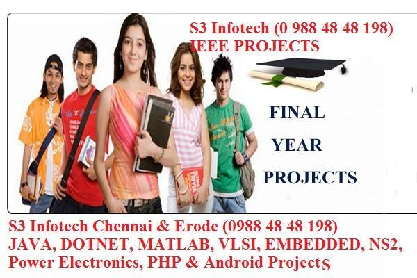 Final Year IEEE Projects in MATLAB, VLSI, NS2, EMBEDDED