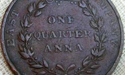 I have very rare coins made of copper of east india company of the year 1835 of one quarter anna.A nyone whois interested in buying in these coins can contact me on 01894232737 or can e-mail me baldevsuresh@gmail.com.
