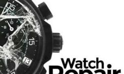 Watch Repair all kinds of watches we reapair and sale