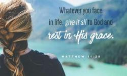 Whatever You Face In Life, Give It All To God And Rest